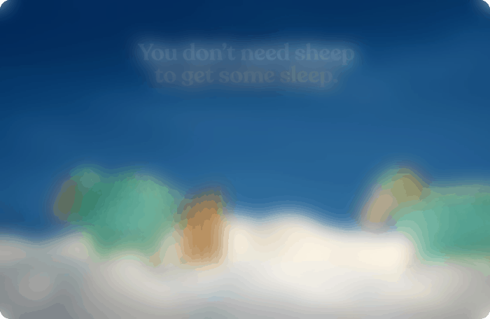 You don't need sheep to get some sleep